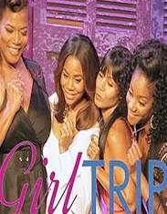 Girls Trip'